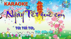 Karaoke Ngày Tết Quê Em - Tết Tết Tết Tết Đến Rồi, Nhạc Thiếu Nhi ...