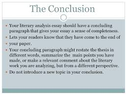 how to write a literary analysis essay ppt video online  the conclusion your literary analysis essay should have a concluding paragraph that gives your essay a