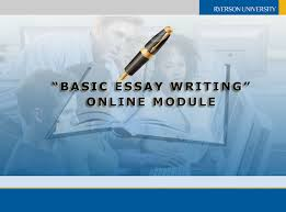 basic essay writing online module  basic essay writing online module