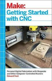 Getting Started with CNC : Edward Ford : 9781457183362