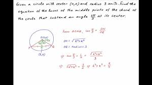 find locus of midpoint of subtending angle 2 pi 3 at center 0 0 of circle with radius 3