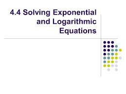 1 4 4 solving exponential and logarithmic equations