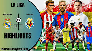 Real Madrid Vs Villarreal Highlights ...