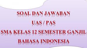 Postingan pertama ini dari nomor 1 sampai 25. Kunci Jawaban Soal Latihan Ulangan Pas Uas Bahasa Indonesia Kelas 12 Sma Semester 1 Ganjil 2020 Tribun Pontianak