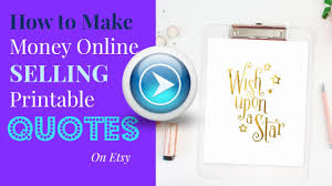 how to make money online selling printable quotes on how to make money online selling printable quotes on picmonkey