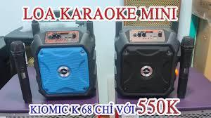 Loa Karaoke Mini Kiomic K68 | Hát karaoke mọi lúc mọi nơi chỉ với 550k |  Nhật Tây Audio Store ✅ - YouTube