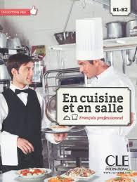 En Cuisine Et En Salle Niveaux B1b2 Livre De Lélève Dvd Rom
