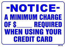 Minimum Credit Card Payment Notice A Minimum Charge Of ___ Required When Using Your Credit Card 10x14 Heavy Duty Plastic Sign