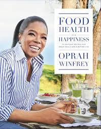 Books by Oprah Winfrey  Food, Health and Happiness