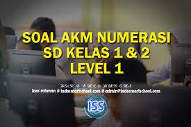 Soal akm smp kelas 8 dan pembahasannya, soal akm numerasi, soal akm nomor 1подробнее. Contoh Soal Akm Numerasi Level 1 Kelas 1 2 Sd Beserta Jawaban Part Ii Indo Smart School