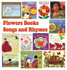 flowers rhymes songs and books for