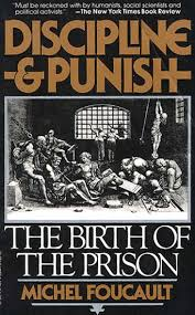 discipline and punish the birth of the prison michel foucault