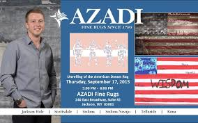 azadi fine rugs announces unveiling of american dream rug in jackson hole