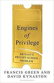 Engines Of Privilege Britains Private School Problem