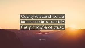 """Trust Quotes For Relationships Magnificent Stephen R Covey Quote """"Quality Relationships Are Built On"""