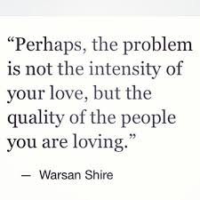 charming life pattern warsan shire quote perhaps the problem  charming life pattern warsan shire quote perhaps the problem is not
