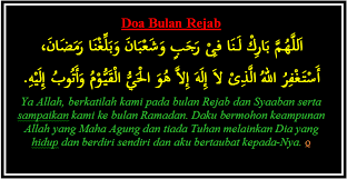 Ya allah, berkahilah umur kami di bulan rajab dan sya'ban, serta sampaikanlah (umur) kami hingga bulan ramadhan. niat puasa rajab,niat puasa. Doa Bulan Rejab Shafiqolbu