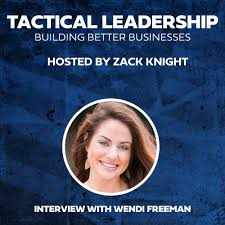 Conversation With Wendi Freeman - Tactical Leadership Podcast
