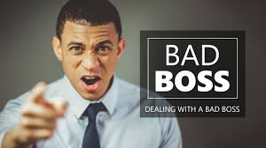 Dealing With A Bad Boss Bad Bosses How To Deal With A Bad Boss And Improve Your Work Life