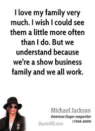 I Love My Family Quotes Cool Michael Jackson Work Quotes QuoteHD