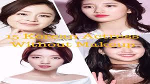 15 korean actress without makeup before after may shock you