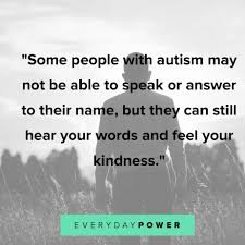 Working With Autistic People 45 Inspirational Aspergers And Autism Quotes 2019