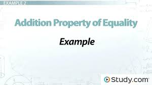 math equation properties addition property of equality definition example lesson transcript math properties algebra chart