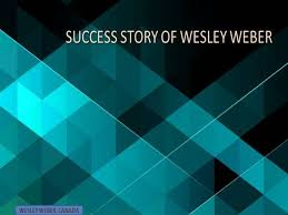 WESLEY WEBER USED HIS APTITUDE AND BECAME SUCCESS. |authorSTREAM