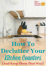 how to declutter kitchen counters and keep them that way at least most of the