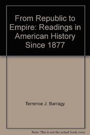 from republic to empire readings in american 9780918464514 from republic to empire readings in american history since 1877