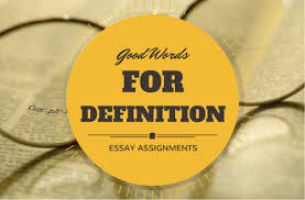 good words for definition essay assignments by com good words for definition essay