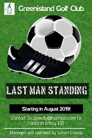 LAST MAN STANDING** Dear... - Greenisland Golf Club | Facebook