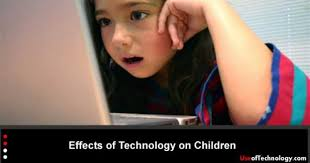 effects of technology on children use of technology