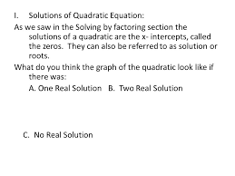 i solutions of quadratic equation as we saw in the solving by factoring section