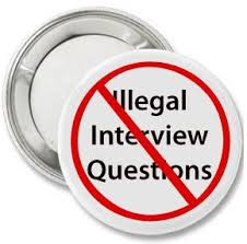 Careers Interview Questions Illegal Interview Questions What They Are And How To Handle Them