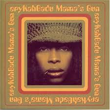 <b>eryKahBadu</b>* - <b>Mama's</b> Gun | Releases | Discogs