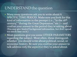 how to write the answer they re looking for answering apush essay  understand the question many essay questions ask you to write about a specific time period