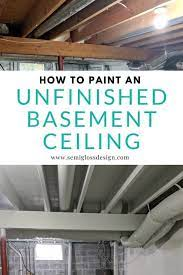 to paint an unfinished basement ceiling