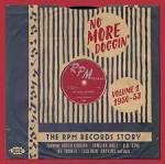 No More Doggin': The RPM Records Story, Vol. 1 - 1950-53