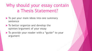 thesis statement the summary sentence that supports your opinions why should your essay contain a thesis statement