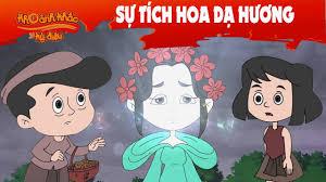 Khoảnh Khắc Kỳ Diệu | SỰ TÍCH HOA DẠ HƯƠNG | Truyện Cổ Tích Việt Nam | Phim  hoạt hình hay nhất - YouTube