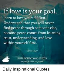Quotes On Learning To Love Yourself Best Of If Love Is Your Goal Learn To Love Yourself First Understand That