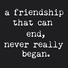 Quotes About Friendships Ending New A Friendship That Can End Never Really Began Life Quotes Quotes