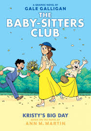 Baby Sitters Wanted Kristys Big Day The Baby Sitters Club Graphic Novel 6 A