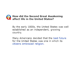 chapter describe the second great awakening explain why some  how did the second great awakening affect life in the united states