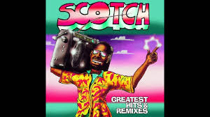 <b>Scotch Greatest Hits</b> & Remixes - YouTube