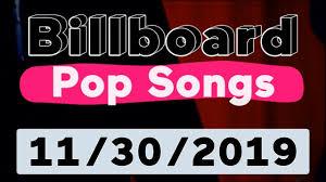 Pop Charts 2019 Billboard Top 40 Pop Songs November 30 2019