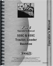 ford 655 backhoe ford 555c 655c tractor loader backhoe operators manual fo o 555c