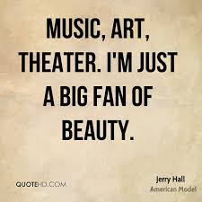 Beauty Of Music Quotes Best of Jerry Hall Beauty Quotes QuoteHD