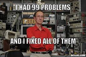 nerd-dad-meme-generator-i-had-99-problems-and-i-fixed-all-of-them-4e4195.jpg?1322489347.jpg via Relatably.com